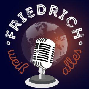 """Das Logo des Podcasts """"Friedrich weiß alles"""": Ein Mikrofon vor einer Weltkugel und darum der Podcast-Name."""